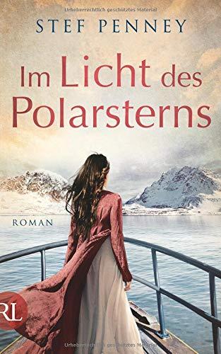 Im Licht des Polarsterns: Roman Gebundenes Buch – 5. Oktober 2018 Stef Penney Marie Rahn Rütten & Loening 335200918X