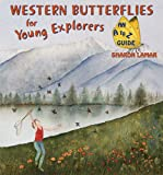 Western Butterflies for Young Explorers, Sharon Lamar, 0878426140