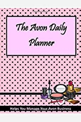 Avon Daily Planner: Manage Your Avon Business Paperback