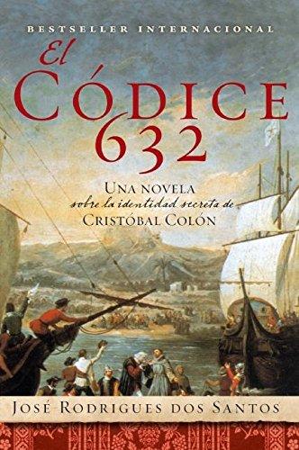 El Codice 632: Una novela sobre la identidad secreta de Cristóbal Colón (Spanish Edition) PDF