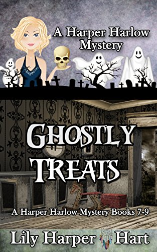 (Ghostly Treats: A Harper Harlow Mystery Books 7-9)