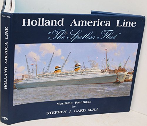 Holland America Line - Holland America Line: The Spotless Fleet