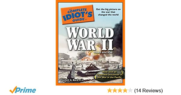 The Complete Idiot's Guide to World War II, 3rd Edition: Get