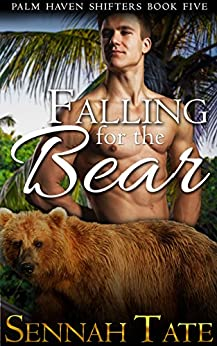 Falling for the Bear (Palm Haven Shifters Book 5) by [Tate, Sennah]