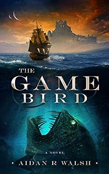 The Game Bird by [Walsh, Aidan R]