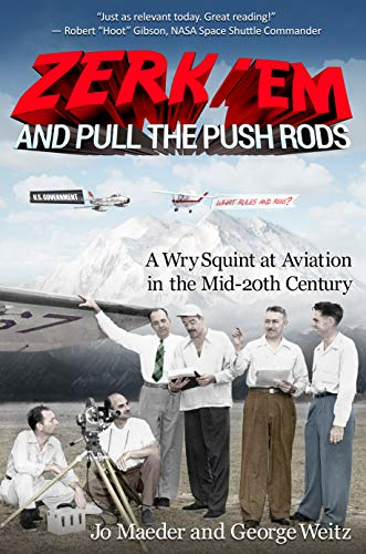 Zerk 'Em and Pull the Push Rods: A Wry Squint at Aviation in the Mid-20th ()