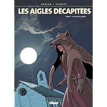Les Aigles décapitées T11 : Le loup de Cuzion (French Edition)