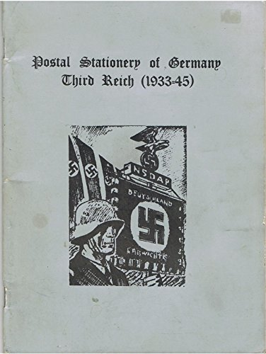 The History of Adolf Hitler and the Third Reich in Postage Stamps and Postal Stationery