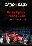 BINARY OPTIONS BEGINNERS' BOOKLET: Why Binary Options Are the Ideal Choice for Novices Planning to Trade the Financial Markets!