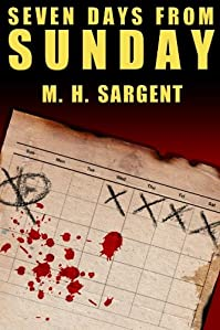 Seven Days From Sunday by M.H. Sargent ebook deal
