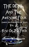 The Devil and the Awesome Four Vol.1: Vampire and Demon Hunter Series (The Devil and the Awesome Four Trilogy)