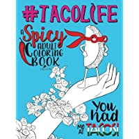 Taco Life: A Spicy Adult Coloring Book: Volume 9