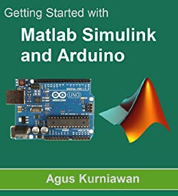 amazon com getting started with matlab simulink and arduino ebook rh amazon com
