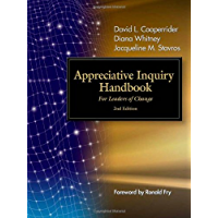 Appreciative Inquiry Handbook: For Leaders of Change (English Edition)