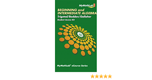 MyLab Math eCourse for Trigsted/Bodden/Gallaher Beginning & Intermediate Algebra--Access Card--PLUS Guided Notebook (Trigsted MyLab Math Series)
