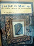img - for Forgotten Marriage: The Painted Tintype & the Decorative Frame, 1860-1910 : A Lost Chapter in American Portraiture book / textbook / text book