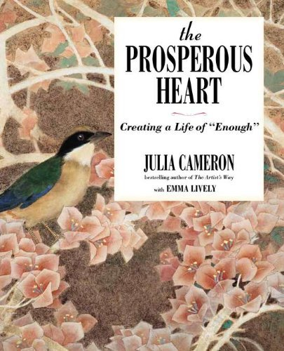 The Prosperous Heart Creating a Life of