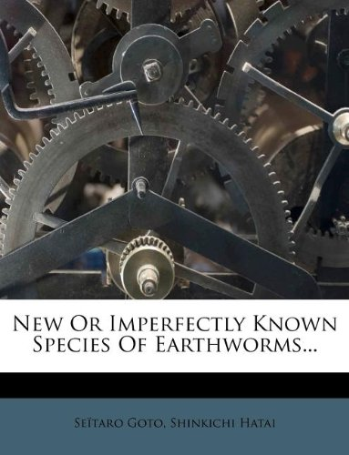 Read Online New Or Imperfectly Known Species Of Earthworms... ebook