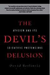 The Devil's Delusion: Atheism and its Scientific Pretensions Kindle Edition