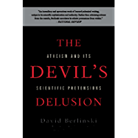 The Devil's Delusion: Atheism and its Scientific Pretensions (English Edition)