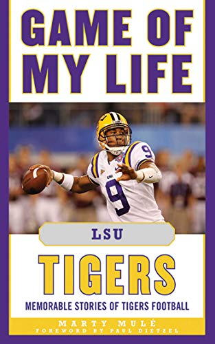 brand new dd477 5d731 Game of My Life LSU Tigers: Memorable Stories of Tigers Football