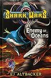 Shark Wars #5: Enemy of Oceans