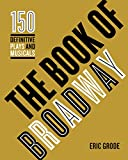 Image of The Book of Broadway: The 150 Definitive Plays and Musicals