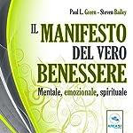 Il manifesto del vero benessere: Mentale, emozionale, spirituale | Paul Green,Steven Bailey