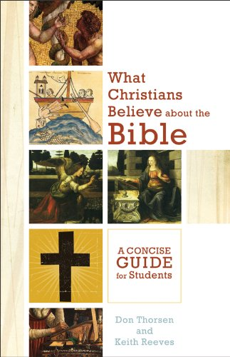 What christians believe about the bible a concise guide for what christians believe about the bible a concise guide for students by thorsen fandeluxe Gallery
