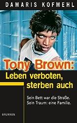 Tony Brown: Leben verboten, Sterben auch