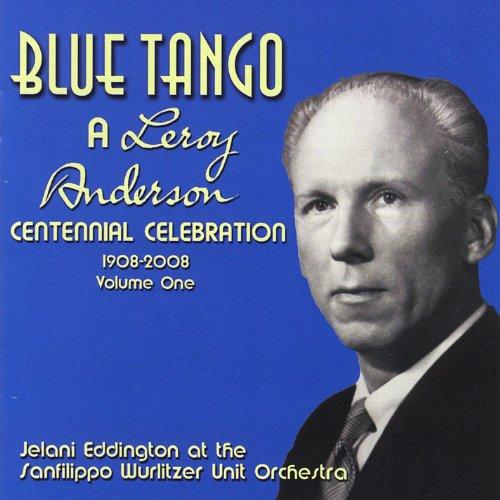 Blue Tango - a Leroy Anderson Centennial Celebration (Vol. 1)