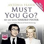 Must You Go? | Antonia Fraser
