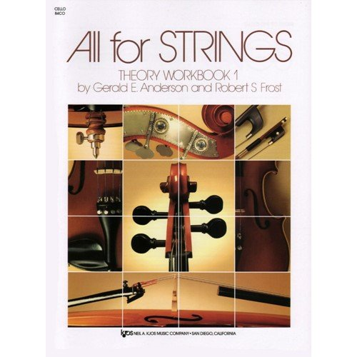 - All For Strings - Theory Workbook 1 for Cello by Gerald E Anderson and Robert S Frost
