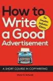 img - for How to Write a Good Advertisement by Victor O. Schwab (2013-07-04) book / textbook / text book