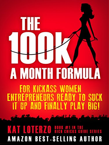 Amazon the 100k a month formula for kickass women the 100k a month formula for kickass women entrepreneurs ready to suck it up and fandeluxe Choice Image