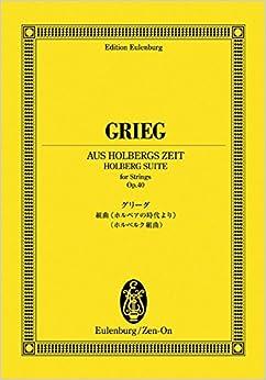 スコア グリーグ 《ホルベアの時代より》(ホルベルク組曲) 作品40 (オイレンブルク・スコア)