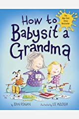 How to Babysit a Grandma[HT BABYSIT A GRANDMA][Hardcover] Hardcover