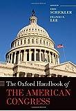 The Oxford Handbook of the American Congress (Oxford Handbooks)