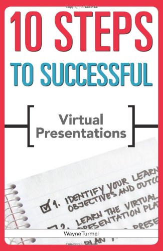 10 Steps to Successful Virtual Presentations