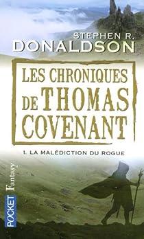 Les Chroniques de Thomas Covenant, Tome 1 : La malédiction du Rogue par Donaldson