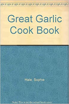 Great Garlic Cook Book