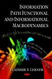Information Path Functional and Informational Macrodynamics, Vladimir S. Lerner, 1607411393