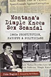 Montana's Dimple Knees Sex Scandal: 1960s