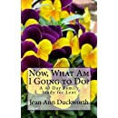 Now What Am I Going to Do?: A 40 Day Family Study for Lent