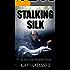 Stalking Silk: Secret Admirer or Serial Killer? (The June Kato Suspense Series Book 2)
