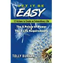 Let It Be Easy: 12 Actions to Create an Extraordinary Life (The Self-Empowerment Trilogy) (Volume 3)