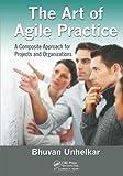 The Art of Agile Practicing, Bhuvan Unhelkar, 1439851182