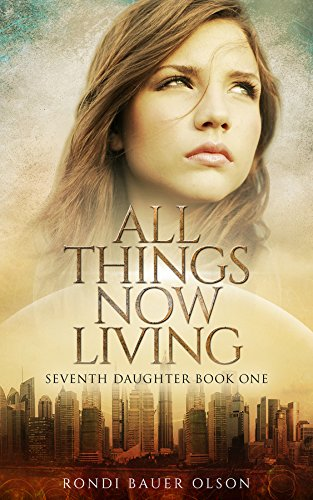 'All Things Now Living', by Rondi Bauer Olson | Blog Tour & Kindle Fire Giveaway