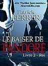 Le baiser de Pandore: Livre 2 - Roi par Ferrer