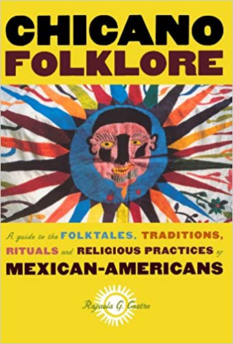 chicano folklore a guide to the folktales traditions rituals and religious practices of mexican americans 1st edition - Mexican Christmas Urban Dictionary